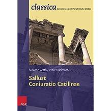 Sallust, Coniuratio Catilinae (Classica Kompetenzorientierte Lateinische Lekture) (Classica / Kompetenzorientierte lateinische Lektüre)