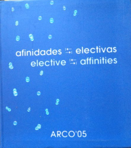 AFINIDADES ELECTIVAS. Elective Affinities.
