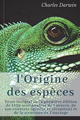 Charles Darwin : L'Origine des espèces: Texte intégral de la première édition de 1859 avec analyse de l'oeuvre, de son contexte (genèse et réception) et de la structure de l'ouvrage par Charles Darwin
