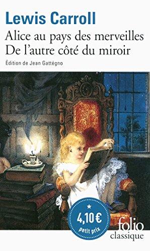 Les Aventures d'Alice au pays des merveilles - Ce qu'Alice trouva de l'autre ct du miroir
