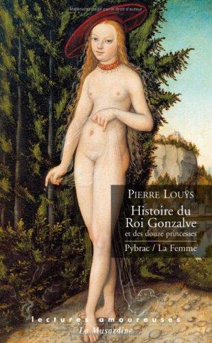 Histoire du Roi Gonzalve et des douze princesses ; Pybrac ; La Femme