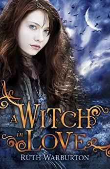 The Winter Trilogy: A Witch in Love: Book 2 by [Warburton, Ruth]