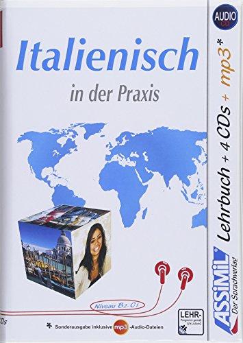 ASSiMiL Italienisch in der Praxis: Fortgeschrittenenkurs für Deutschsprechende - Lehrbuch (Niveau B2-C1) + 4 Audio-CDs + 1 mp3-CD