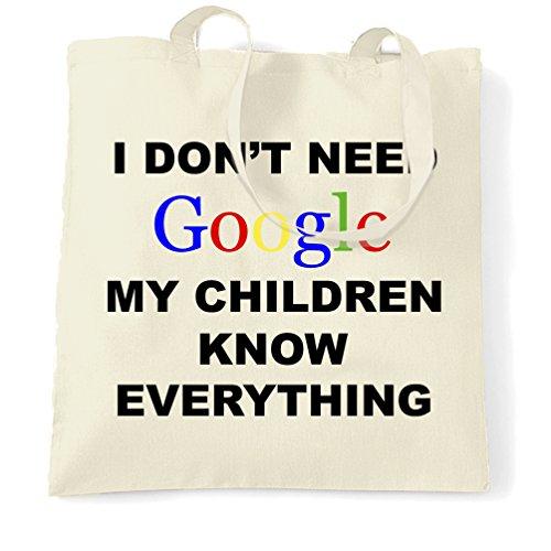 Non ho bisogno di Google My Children sapere tutto della novità internet Sacchetto Di Tote Natural