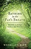 Bathing In The Fae's Breath: Boladh na Síoga