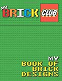 My Brick Club: My Book of Brick Designs