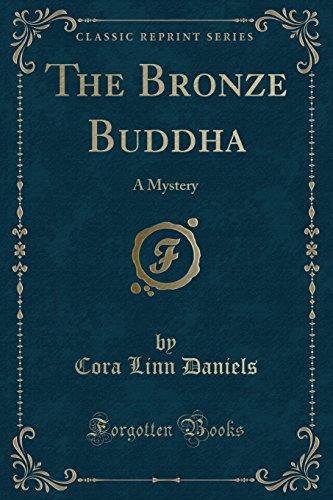 The Bronze Buddha: A Mystery (Classic Reprint)