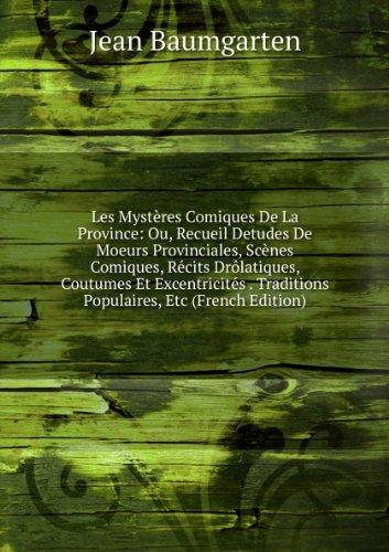 les-mystres-comiques-de-la-province-ou-recueil-detudes-de-moeurs-provinciales-scnes-comiques-rcits-d