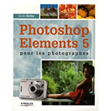 Photoshops Elements 5 : Pour les photographes
