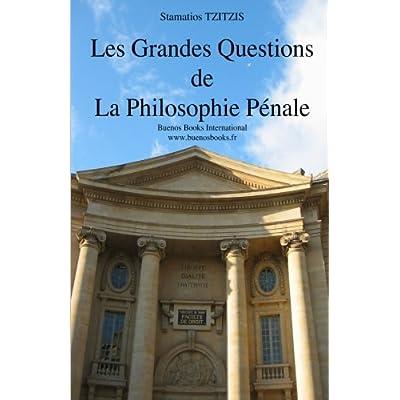 Les Grandes Questions de La Philosophie Pénale