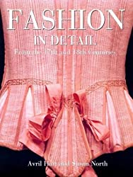 Fashion in Detail: From the 17th and 18th Centuries by Avril Hart (1998-10-15)