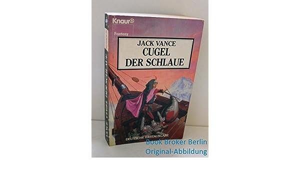 Cugel, der Schlaue (Knaur Taschenbücher. Fantasy):
