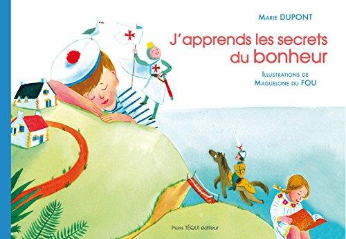 J'apprends les secrets du bonheur par Marie Dupont