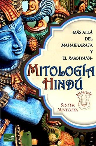 Mitología Hindú: Más allá del Ramayana y el Mahabharata por Sister Nivedita