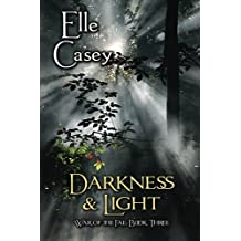 War of the Fae: Book 3, Darkness & Light: Volume 3 by Elle Casey (2012-11-23)