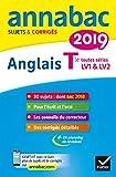 Annales Annabac 2019 Anglais Tle LV1 et LV2: sujets et corrigés du bac Terminale toutes séries...