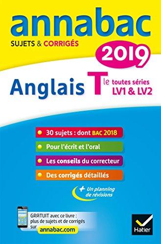 Annales Annabac 2019 Anglais Tle LV1 et LV2: sujets et corrigés du bac Terminale toutes séries par Jeanne-France Bignaux