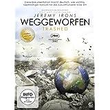 Jeremy Irons präsentiert: Weggeworfen - Trashed