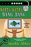 Kitty Kitty Bang Bang: Volume 3 (The Pampered Pets Series)