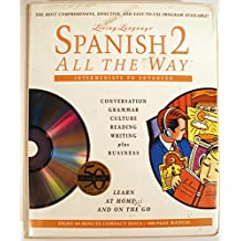 Living Language: Spanish 2 All the Way Vol 2: Conversation, Grammar, Culture, Reading, Writing, Plus Business (The living language series)