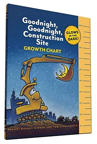 Goodnight, Goodnight, Construction Site: Glow-in-the-dark Growth Chart