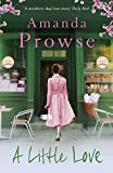 A Little Love (No Greater Love) by Amanda Prowse (2014-11-01)