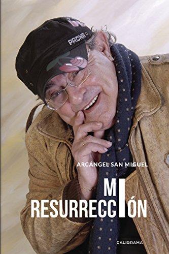 Mi resurrección por Arcángel San Miguel