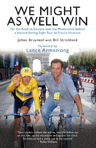 We Might As Well Win: On the Road to Success with the Mastermind Behind a Record-Setting Eight Tour de France Victories (English Edition) por Bill Strickland