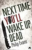 Next Time, You'll Wake Up Dead (English Edition)