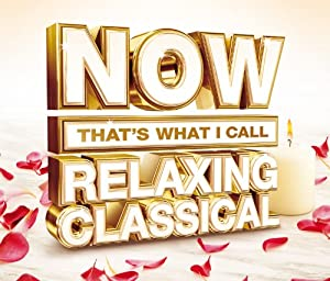Now That's What I Call Relaxing Classical by NOW