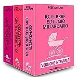 Io, il bebè ed il mio miliardario – Versione integrale