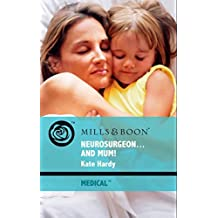 Neurosurgeon . . . and Mum! (Mills & Boon Medical)