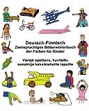 Deutsch-Finnisch Zweisprachiges Bilderwörterbuch der Farben für Kinder Värejä opettava, kuvitettu sanakirja kaksikielisille lapsille (FreeBilingualBooks.com)