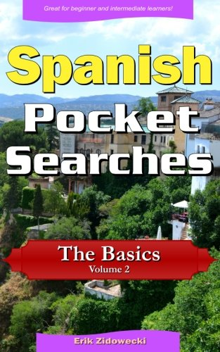 Descargar Libro Spanish Pocket Searches - The Basics - Volume 2: A set of word search puzzles to aid your language learning (Pocket Languages) de Erik Zidowecki