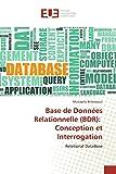 Base de Données Relationnelle (BDR): Conception et Interrogation: Relational DataBase