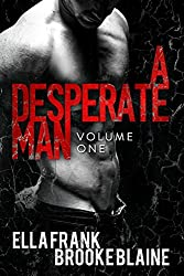 A Desperate Man: Volume 1 (English Edition)