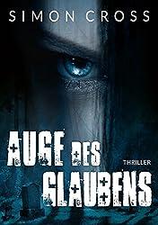 Auge des Glaubens: Thriller (German Edition)