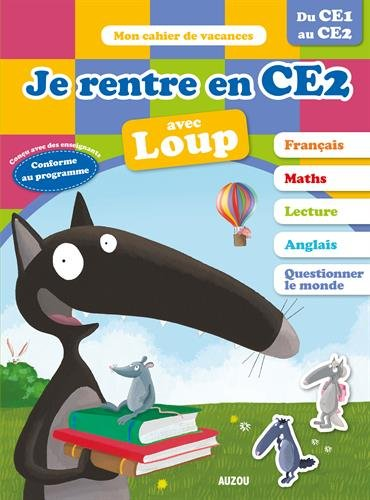Cahier de vacances du Loup - Je rentre en CE2  (édition 2018) par Orianne Lallemand