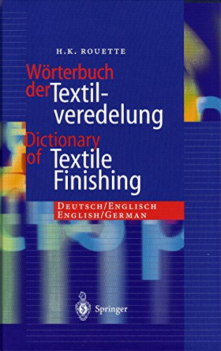 Dictionary of Textile Finishing: Deutsch/Englisch, English/German (Woodhead Publishing Series in Textiles) Serie Textil