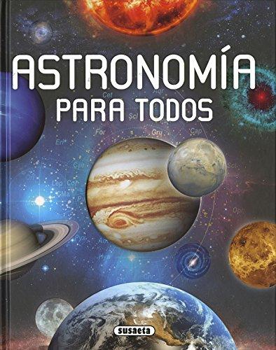 Astronomía para todos por Susaeta Ediciones S A
