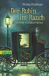 Der Rubin im Rauch: Ein Sally-Lockhart-Krimi