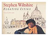 Floating Cities by Stephen Wiltshire (1991-02-07)