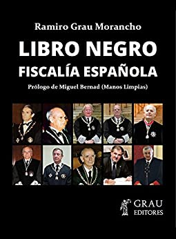 Libro Negro Fiscalía Española de [Morancho, Ramiro Grau]