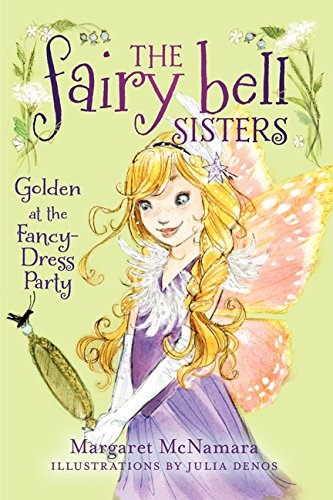 The Fairy Bell Sisters #3: Golden at the Fancy-Dress (Dress Thema Best Fancy)