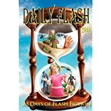 Daily Flash 2011: 365 Days of Flash Fiction