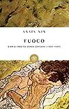 Fuoco: Diario inedito senza censura 1934-1937 (Tascabili. Romanzi e racconti Vol. 786)