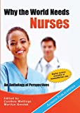 Why the World Needs Nurses: An Anthology of Perspectives (English Edition)