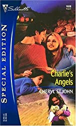 Charlie's Angels (Silhouette Special Edition No. 1630) by Cheryl St. John (2004-08-01)