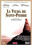 La viuda de Saint-Pierre [DVD]