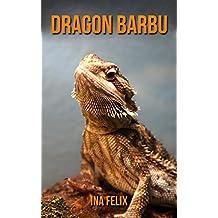 Dragon Barbu: Le livre des Informations Amusantes pour Enfant & Incroyables Photos d'Animaux Sauvages – Le Merveilleux Livre des Dragon Barbu pour enfants âgés de 3 à 7 ans